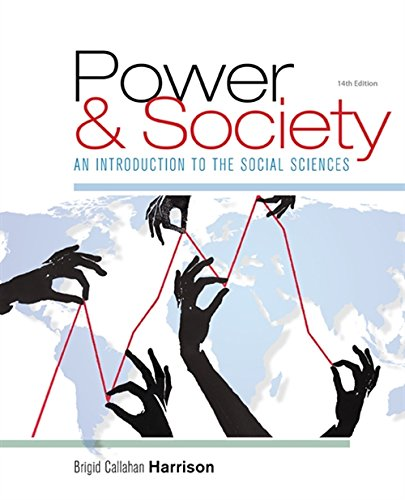 Compare Textbook Prices for Power and Society: An Introduction to the Social Sciences 14 Edition ISBN 9781305576728 by Harrison, Brigid C.