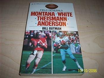 Field Generals: Montana, White, Theismann, Anderson 0448137739 Book Cover