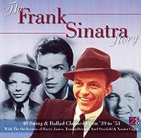The Frank Sinatra Story: 40 Swing & Ballad Classics 1939-1953