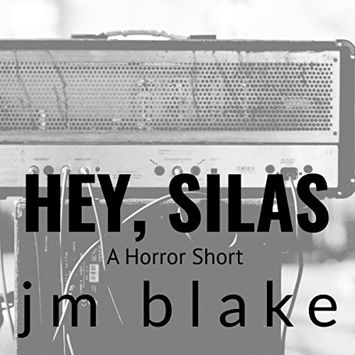Hey, Silas: A Horror Short audiobook cover art