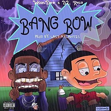 Bang Bow (feat. Lil Rvga)