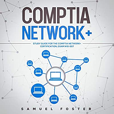 CompTIA Network+: Study Guide for the CompTIA Network+ Certification: Exam N10-007