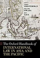 The Oxford Handbook of International Law in Asia and the Pacific (Oxford Handbooks)