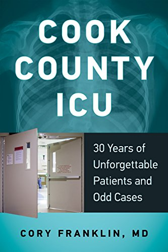 Cook County ICU: 30 Years of Unforgettable...