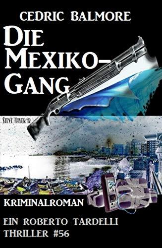 Die Mexiko-Gang: Ein Roberto Tardelli Thriller #56