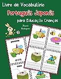 Livro de Vocabulário Português Japonês para Educação Crianças: Livro infantil para aprender 200 Português Japonês palavras básicas: 13
