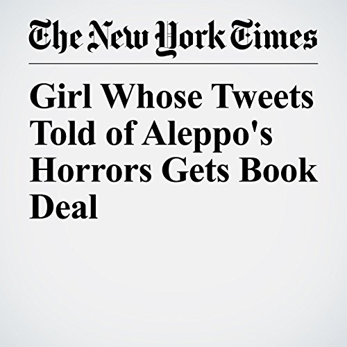 Girl Whose Tweets Told of Aleppo's Horrors Gets Book Deal copertina