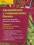 Agrojardinería y composiciones florales. Vol II: Jardinería y técnicas de arte floral (Agraria nº 52)