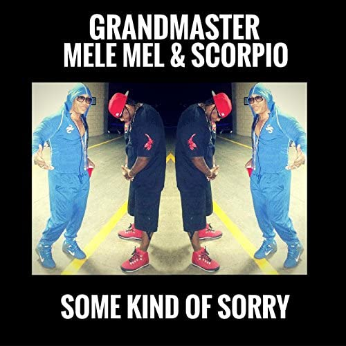 Grandmaster Mele Mel & Scorpio