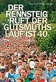 Der Rennsteig ruft: Der GutsMuths-Lauf ist 40