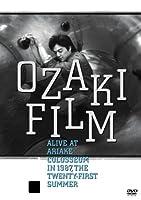 OZAKI FILM ALIVE AT ARIAKE COLOSSEUM IN 1987 THE TWENTY-FIRST SUMMER [DVD]