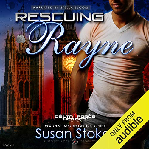 Rescuing Rayne: Delta Force Heroes, Book 1