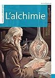 L'alchimie (Eyrolles Pratique)