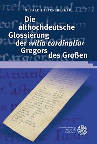 Die althochdeutsche Glossierung der 'vitia cardinalia' Gregors des Großen (Germanistische Bibliothek)