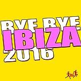 Bye Bye Ibiza 2016