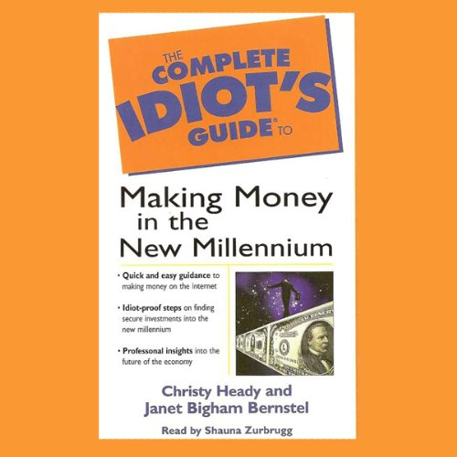 The Complete Idiot's Guide to Making Money in the New Millennium audiobook cover art