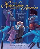 The Nutcracker Comes to America: How Three Ballet-Loving Brothers Created a Holiday Tradition (Millbrook Picture Books) (English Edition)