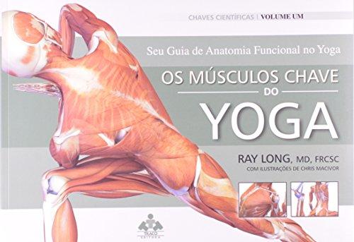 Os Músculos Chave do YogaVolume 1