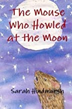 The Mouse Who Howled At the Moon