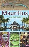 Mauritius: Ein Reiseführer für die Inseln Mauritius und Rodrigues - Ilona Hupe