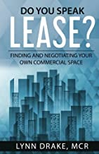 Do You Speak Lease?: Finding And Negotiating Your Own Commercial Space