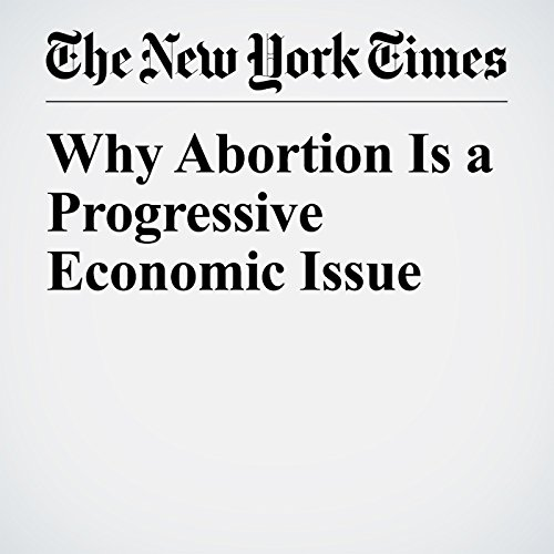 Why Abortion Is a Progressive Economic Issue copertina