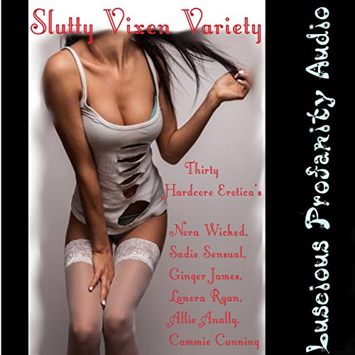 Slutty Vixen Variety: 30 Hardcore Erotica's audiobook cover art