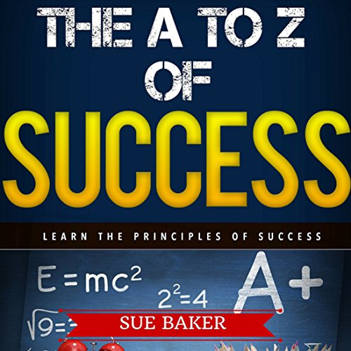 Back to School: The A to Z of Success and Achievement - How to Think and Grow Rich & Successful audiobook cover art