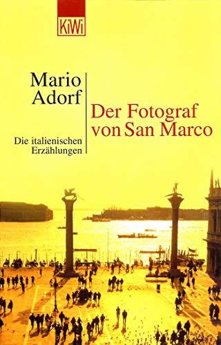 Der Fotograf von San Marco: Die italienischen Erzählungen