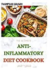 THE ULTIMATE ANTI-INFLAMMATORY DIET COOKBOOK 2021--2022: 30+ Fresh And...