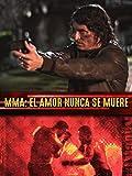 MMA: El Amor Nunca Se Muere [subtitulado]