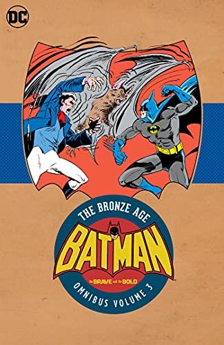 Batman: The Brave and the Bold - The Bronze Age Omnibus Vol. 3 (Batman in Brave & the Bold)
