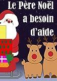 Le Père Noël a besoin d'aide (French Edition)