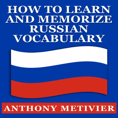 How to Learn and Memorize Russian Vocabulary audiobook cover art