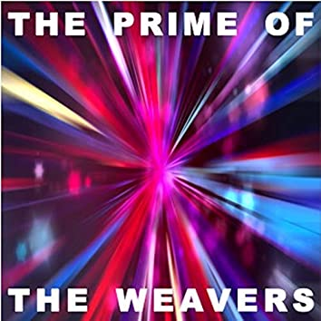 The Prime of The Weavers
