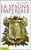 La Spagna imperiale 1469-1716