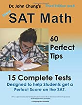 Dr. John Chung's SAT Math 3rd Edition: 60 Perfect Tips and 15 Complete Tests.