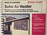 Solar air heater: Mounts on any sunny wall, turning solar energy into free heat for your home (Rodale plans)