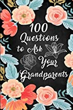 100 Questions to Ask Your Grandparents Before It's Too Late: 100 questions for grandparents, 110 pages, 6x9 Inches , matte...