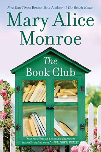 The Book Club: A Women's Fiction Novel about the Power of Friendship by [Mary Alice Monroe]