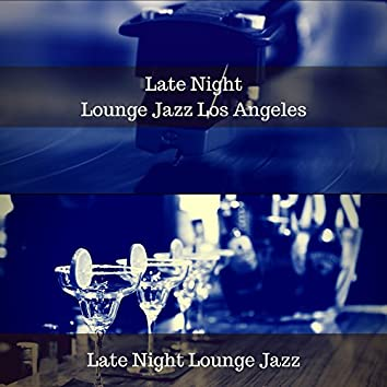 Late Night Lounge Jazz Los Angeles