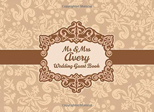 Mr & Mrs Avery Wedding Guest Book: Blank Lined 100 Pages