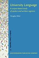 University Language: A Corpus-based Study of Spoken And Written Registers (Studies in Corpus Linguistics)