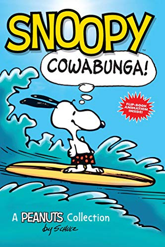 Snoopy: Cowabunga! (Peanuts Kids Book 1): A Peanuts Collection (Volume 1)