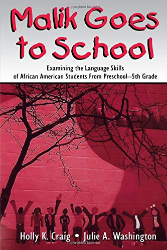 Malik Goes to School: Examining the Language Skills of African American Students From Preschool-5th Grade