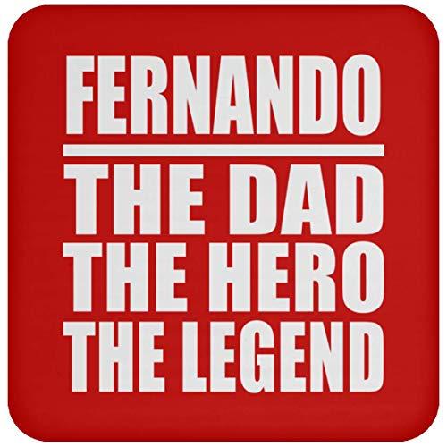 Fernando The Dad The Hero The Legend - Drink Coaster Red Untersetzer Rutschfest Rückseite aus Kork - Geschenk zum Geburtstag Jahrestag Muttertag Vatertag