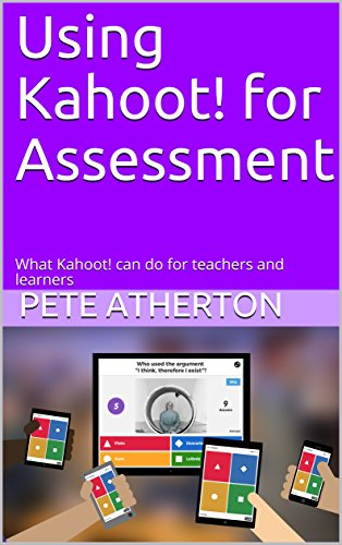 Using Kahoot! for Assessment: What Kahoot! can do for teache