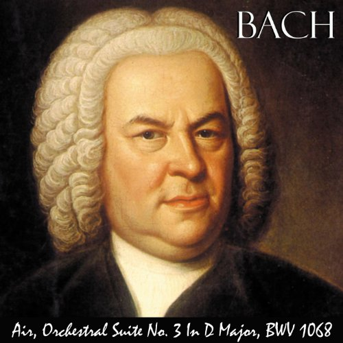 Air, Orchestral Suite No. 3 in D Major, Bwv 1068. Great for Baby's Brain, Mozart Effect, Stress Reduction and Pure Enjoyment.