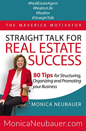 Straight Talk for Real Estate Success - 80 Tips for Structuring, Organizing and Promoting Your Business (English Edition)
