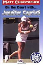 On the Court with ... Jennifer Capriati (Athlete Biographies)